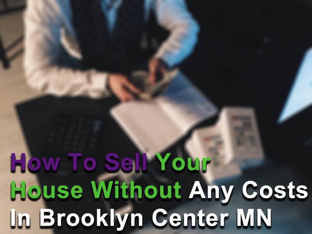 How to Avoid Costs when selling your house in Brooklyn Center MN image