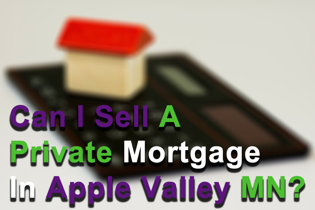 Cash for mortgage notes in Apple Valley MN