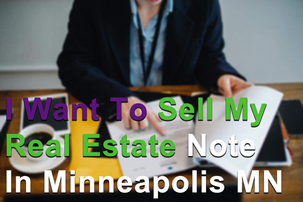 Sell your real estate note fast in Minneapolis MN