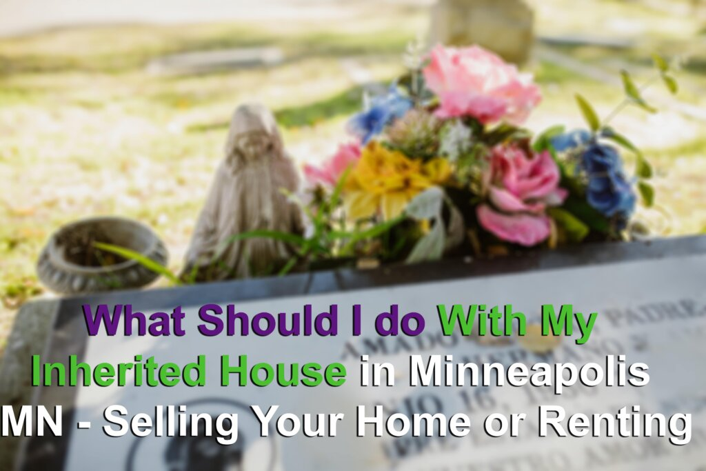 selling your inherited home in Minneapolis MN