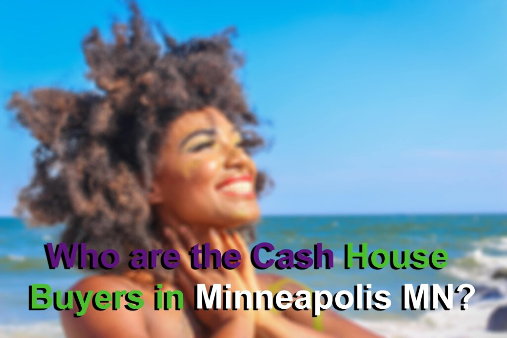 Cash House Buyers in Minneapolis MN