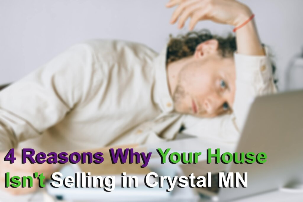 Reasons why your house isn't selling in Crystal MN Image