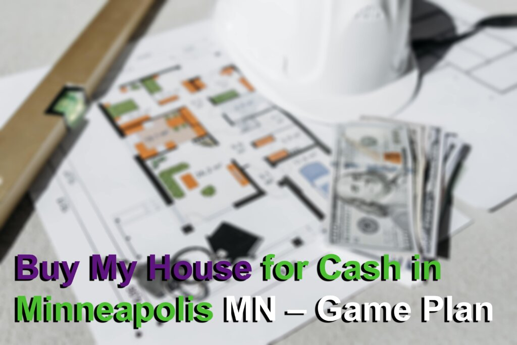 Cash for homes game plan in Minneapolis MN Image
