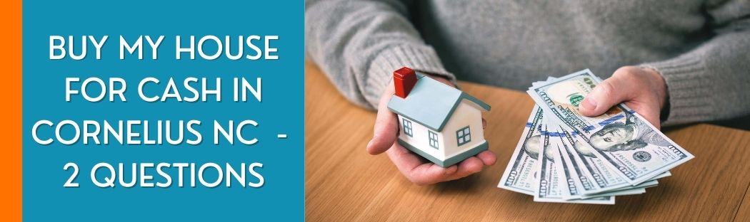 cash for homes in Cornelius NC