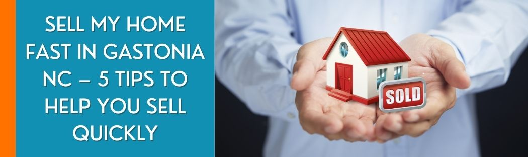 cash for homes in Gastonia NC