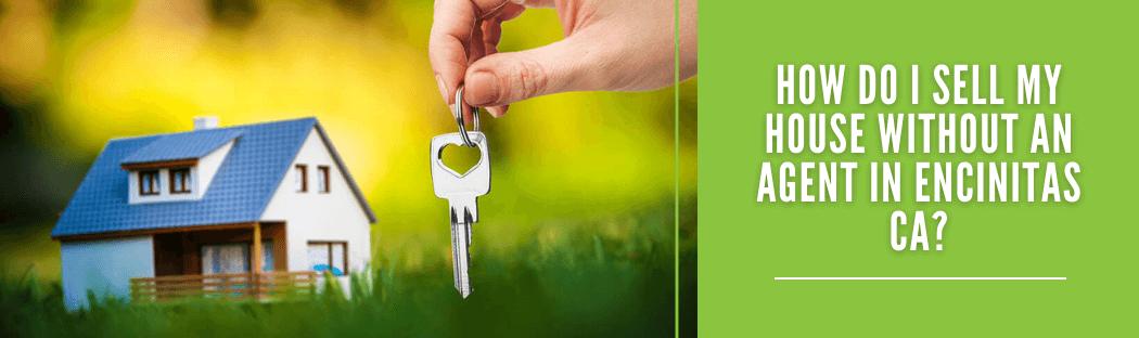 sell my home in Encinitas CA