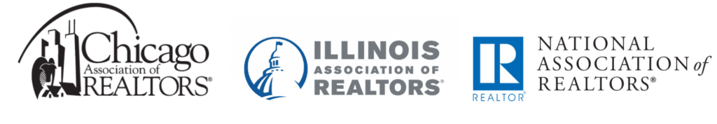 Member of the Chicago Association of Realtors and Illinois Association of Realtors and National Association of Realtors