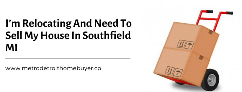 We buy properties in Southfield MI