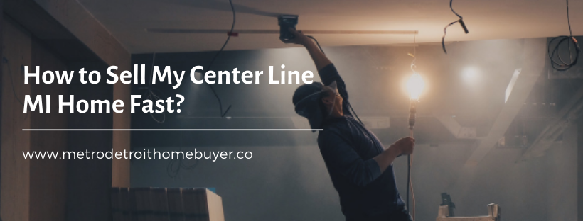 We buy properties in Center Line MI
