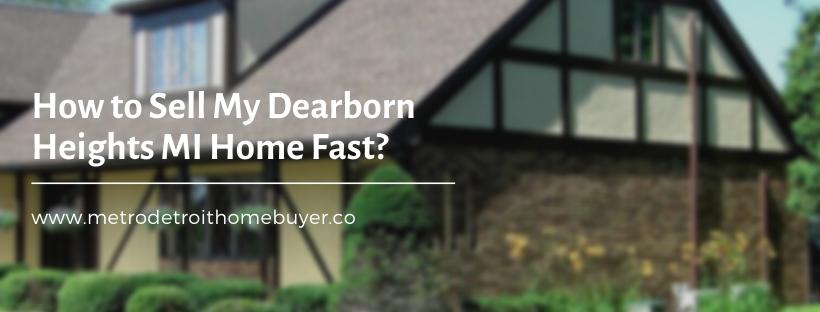 We buy properties in Dearborn Heights MI