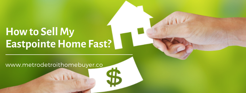 We buy properties in Eastpointe MI