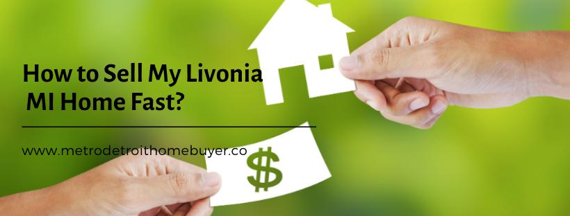 We buy properties in Livonia MI
