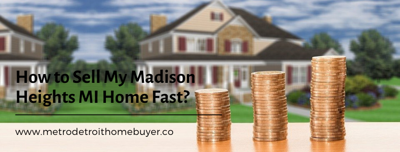 We buy properties in Madison Heights MI