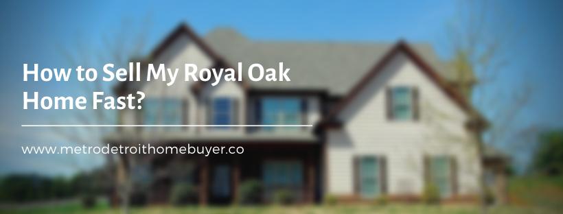 We buy properties in Royal Oak MI