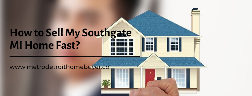 We buy properties in Southgate MI