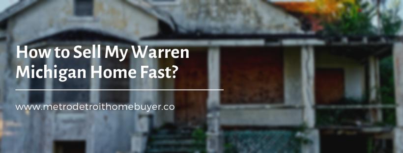 We buy properties in Warren MI