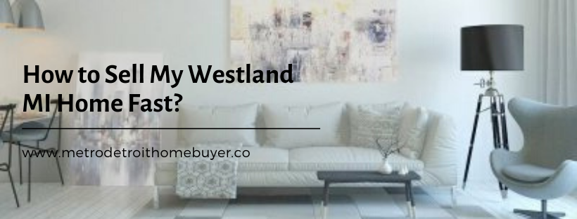 We buy properties in Westland MI