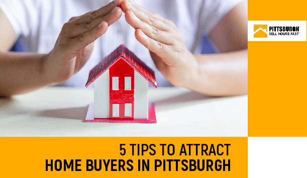 5 Tips to Attract Home Buyers in Pittsburgh