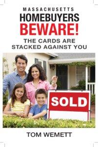Massachusetts Homebuyers Beware - Tom Wemett Author