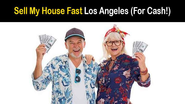 sell my house fast Los Angeles