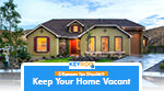 Keep Your Home Vacant