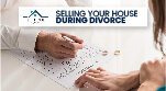 Selling-Your-House-During-Divorce-01