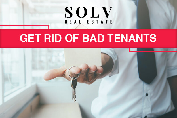 How to Get Rid of Bad Tenants