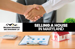 Selling A House in Maryland Guide