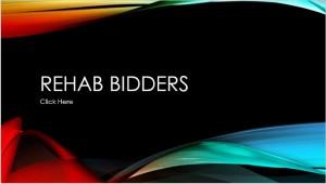 Rehab Bidders
