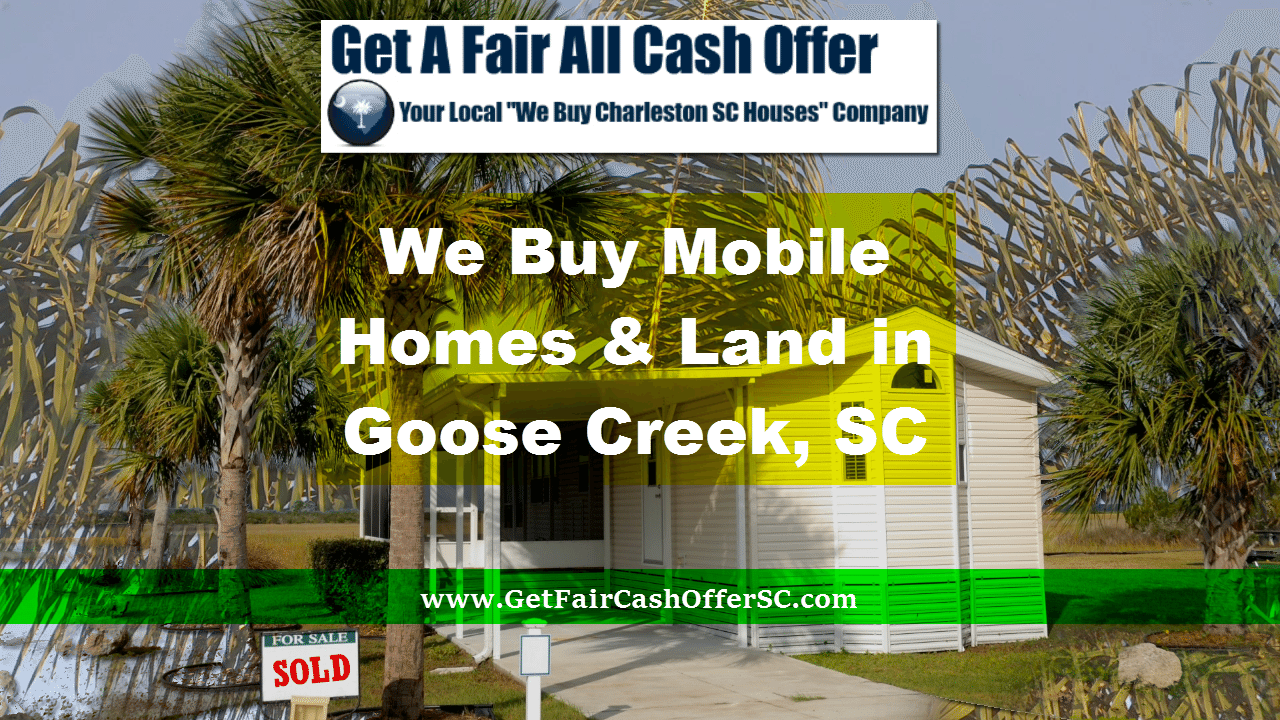 Mobile Home Buyer in Goose Creek, SC