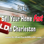 How To Sell Your Home Fast In Charleston