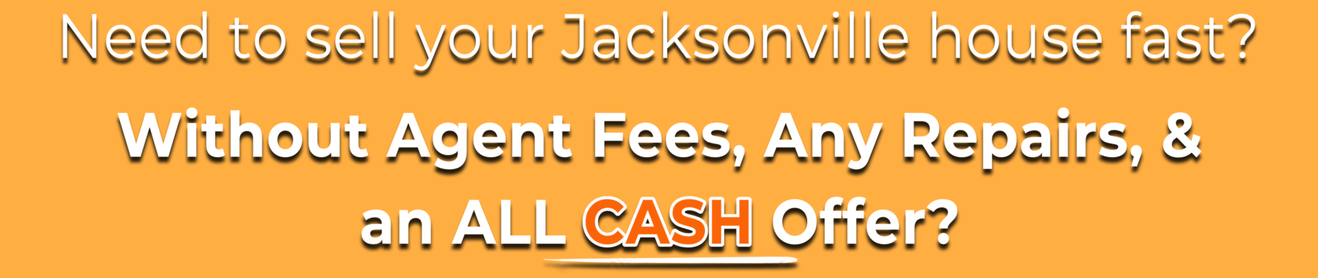Sell My House Fast Jacksonville   We Buy Houses Jacksonville   Cash for Houses Jacksonville