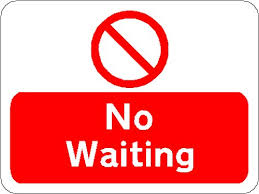 no waiting