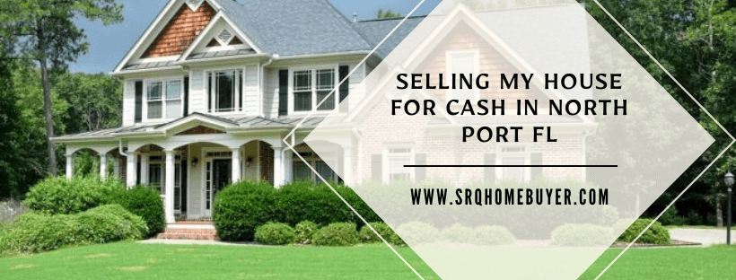 Selling My House for Cash in North Port F