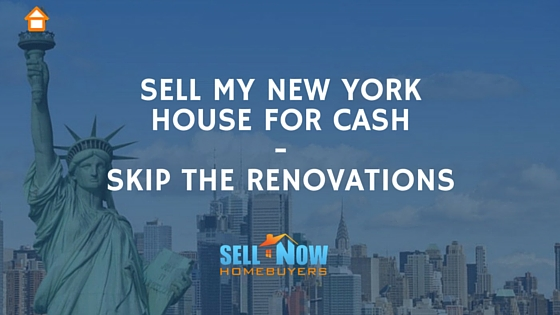 sell my new york house for cash skip the renovations