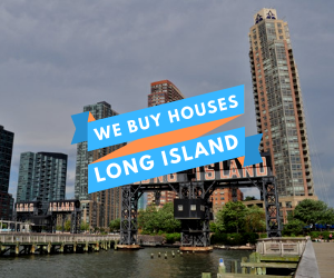 we buy houses long island