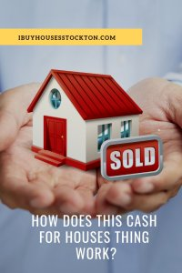 We Buy Houses For Cash In Stockton - See How It Works