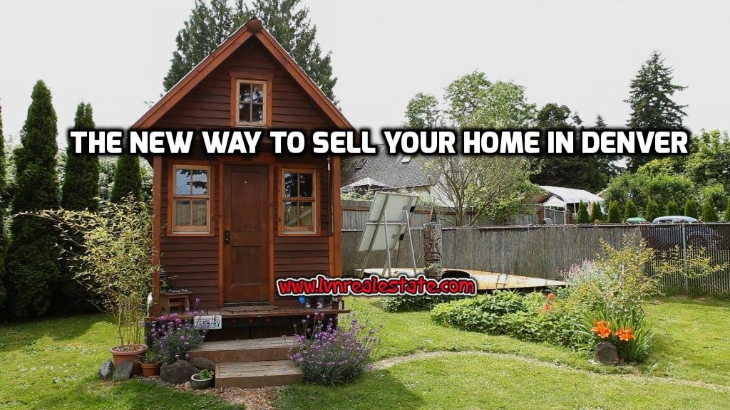 The New Way To Sell Your Home in Denver