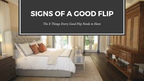 Three Things To Look For In A Good Flip
