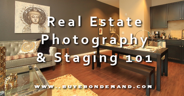 Real Estate Photography and Staging 101
