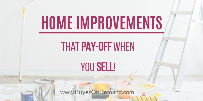 Best Home Improvements that Pay Off When Your Sell