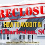 How to Avoid Foreclosure in Charleston SC