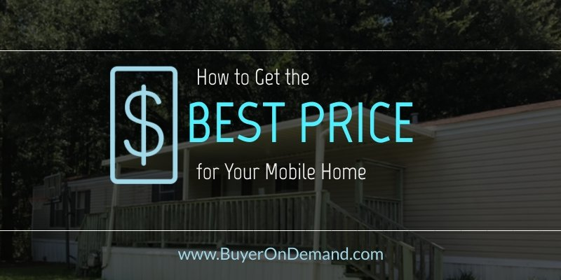 How To Get The Best Price For Your Manufactured Home