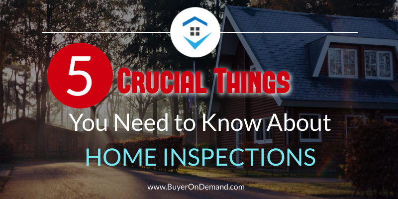 5 Crucial Things You Need to Know About a Home Inspection