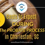 4 Costs To Expect During The Probate Process In Charleston